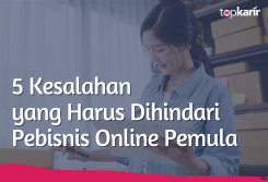 5 Kesalahan yang Harus Dihindari Pebisnis Online Pemula