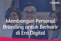 Membangun Personal Branding untuk Berkarir di Era Digital
