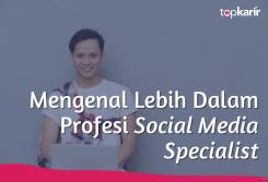Mengenal Lebih Dalam Profesi Social Media Specialist