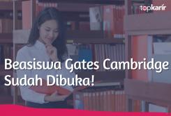 Beasiswa Beasiswa Gates Cambridge Sudah Dibuka!