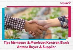 Tips Membaca & Membuat Kontrak Bisnis Antara Buyer & Supplier