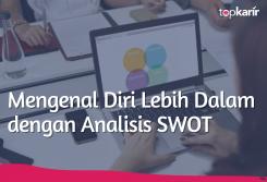 Mengenal Diri Lebih Dalam dengan Analisis SWOT