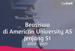 Beasiswa di American University AS Jenjang S1 2020 - 2021